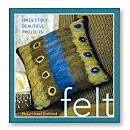 Felt(Irresistibly Beautiful Projects)